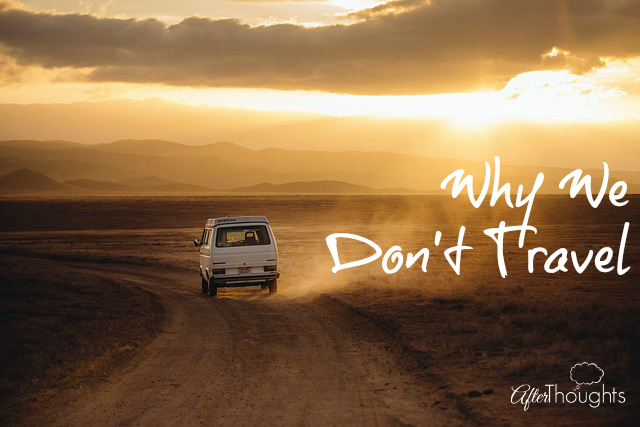 Why We Don't Travel