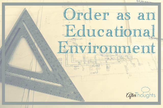 Order as an Educational Environment