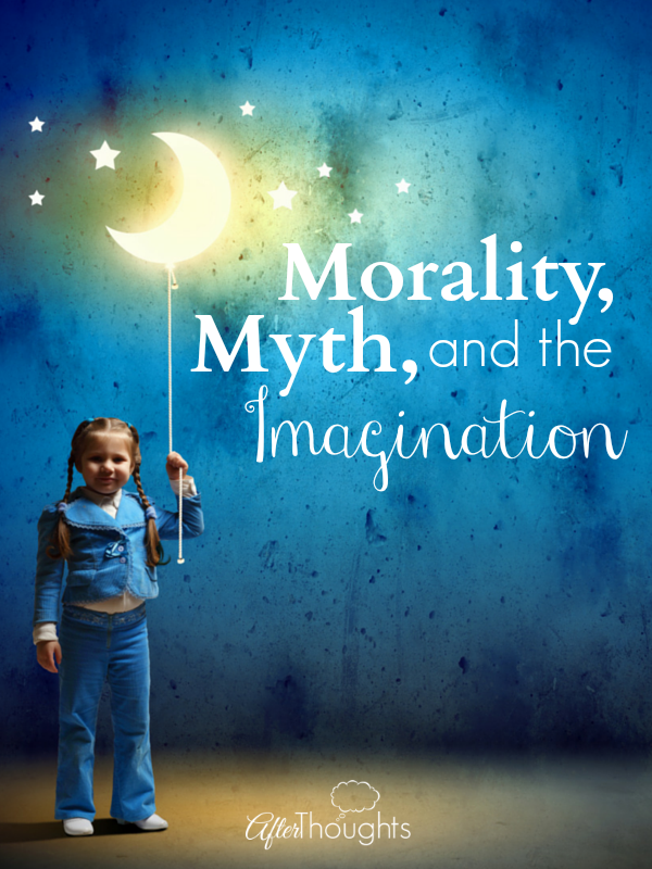 Morality, Myth, and the Imagination