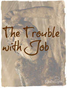 The Trouble with Job