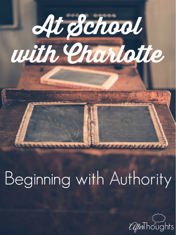 Charlotte Mason begins her third volume with a chapter on authority because authority is where education begins.