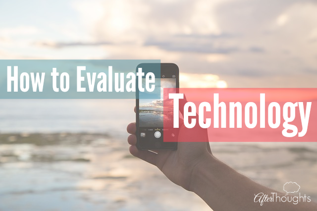 How to Evaluate Technology