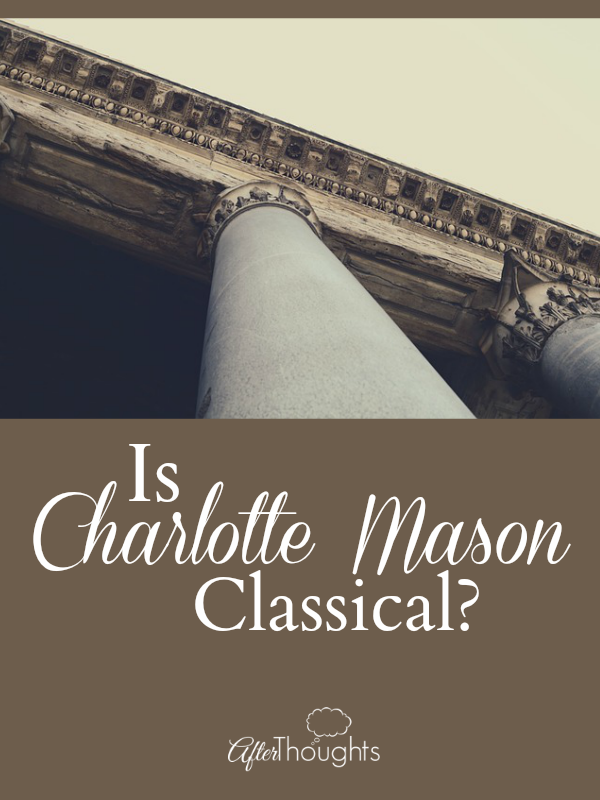 Is Charlotte Mason Classical