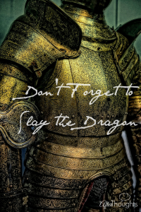 Don't Forget to Slay the Dragon