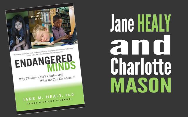 Jane Healy and Charlotte Mason
