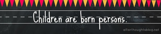 Children are born persons.