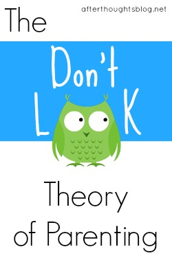 The Don't Look Theory of Parenting, a reckless version of masterly inactivity?