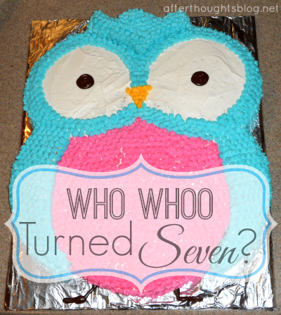Brilliant Who Whoo Turned Seven The Owl Birthday Cake Afterthoughts Funny Birthday Cards Online Elaedamsfinfo