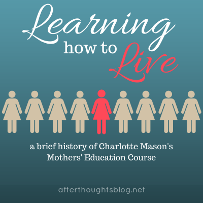 a brief history of Charlotte Mason's Mothers' Education Course