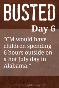 Myth: CM would have children spending 6 hours outside on a hot July day in Alabama.
