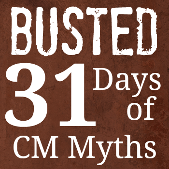 Busted: 31 Days of CM Myths