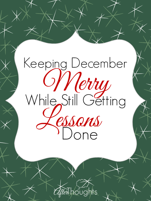 Keeping December Merry and Still Getting Lessons Done
