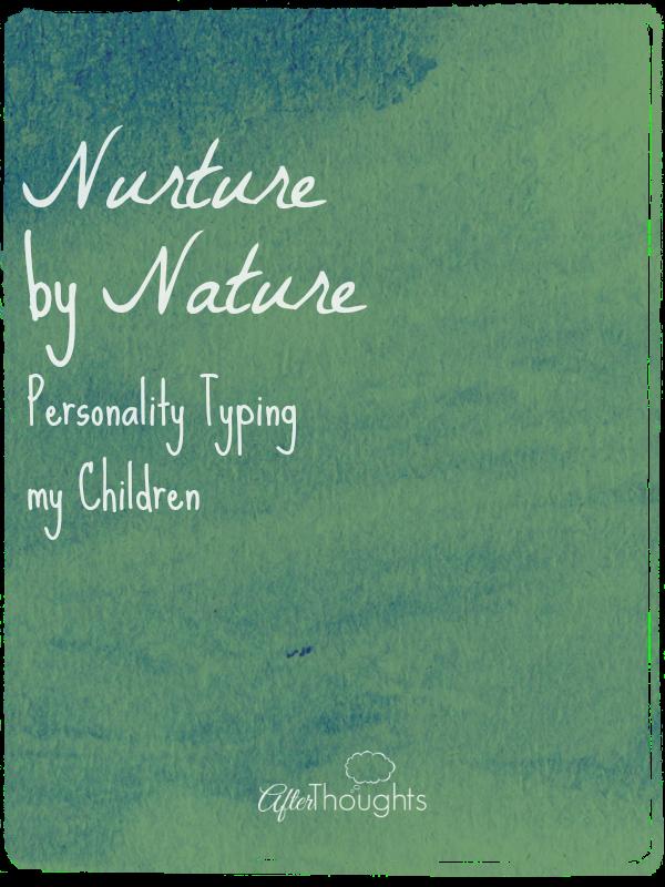 Personality Typing my Children -- Nurture by Nature