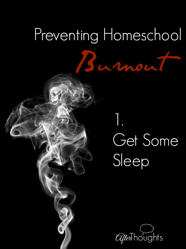 Preventing Homeschool Burnout: Get Some Sleep