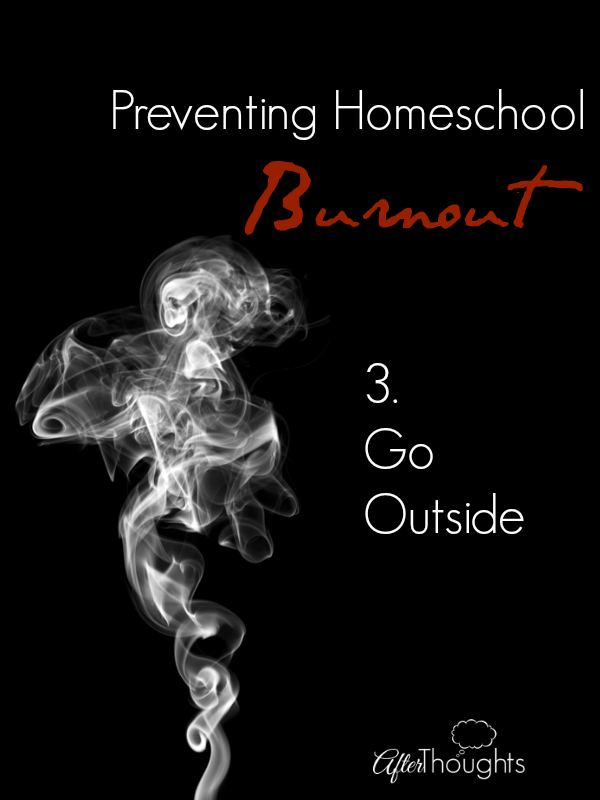 Preventing Homeschool Burnout: Go Outside