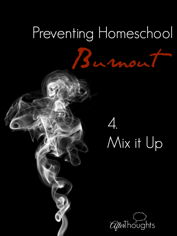 Preventing Homeschool Burnout: Mix it Up
