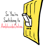 So You're Switching to Ambleside Online