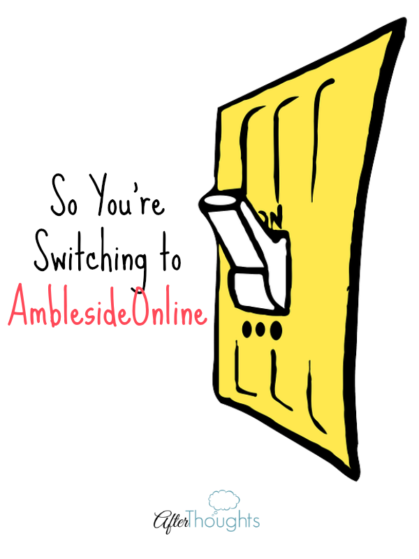 So You're Switching to AmblesideOnline