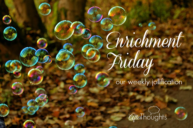 Enrichment Friday: Our Weekly Jollification