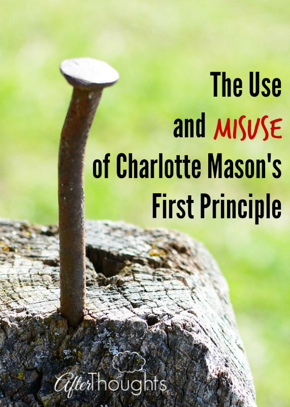The Use and Misuse of Charlotte Mason's First Principle