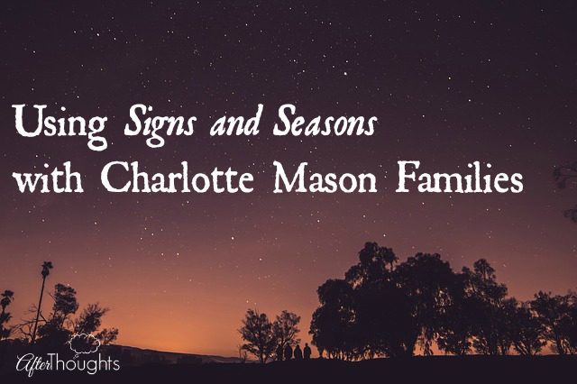 Using Signs and Seasons with Charlotte Mason Families