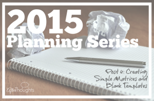 2015 Planning Series Post 4 Creating Simple Matrices and Blank Templates