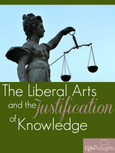 The Liberal Arts and the Justification of Knowledge