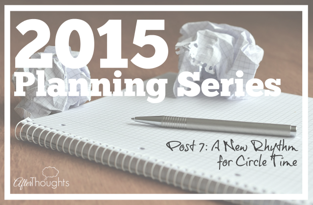 2015 Planning Series Post 7 A New Rhythm for Circle Time
