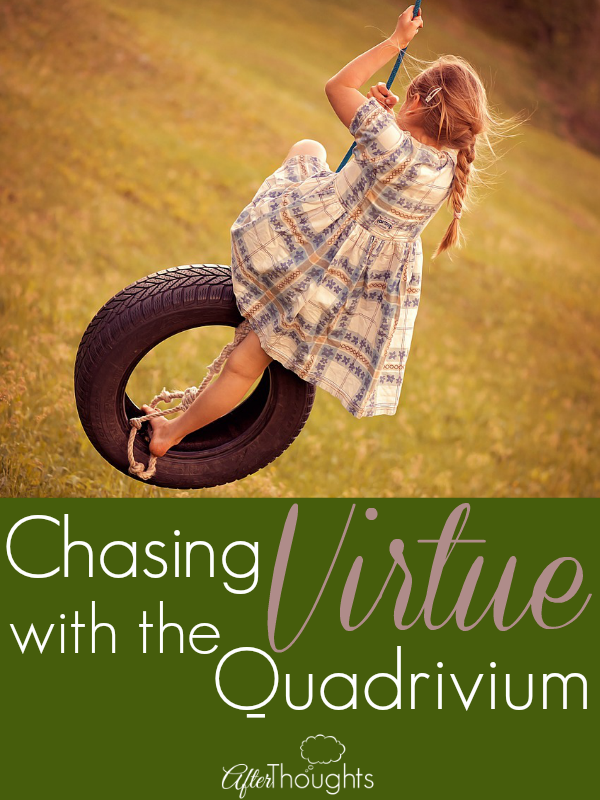 Chasing Virtue with the Quadrivium