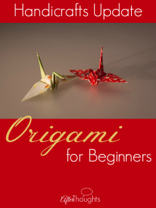 Handicrafts Update: How I'm Using Origami for Beginners