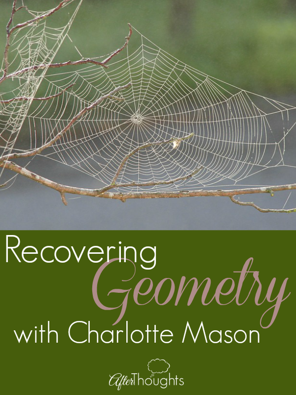 Recovering Geometry with Charlotte Mason: The liberal art of geometry? It IS Euclid.