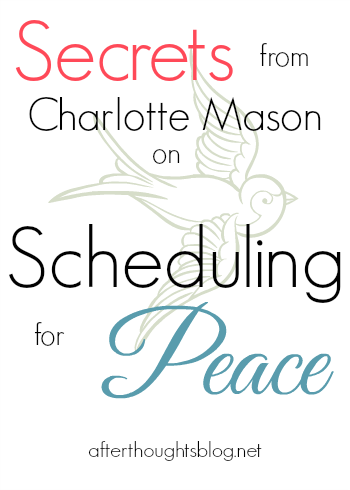 Secrets from Charlotte Mason on Scheduling for Peace