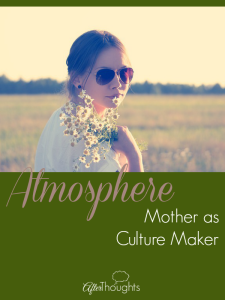 Atmosphere: Mother as Culture Maker