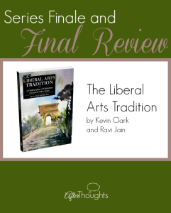 The Liberal Arts Tradition: Series Finale and Final Review