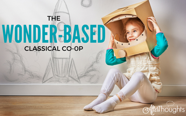 The Wonder-Based Classical Co-op 2