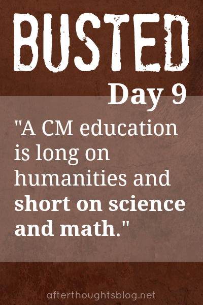 Myth: A CM education is long on humanities and short on science and math.