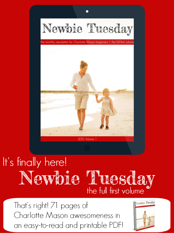 All of the 2015 Newbie Tuesday (Charlotte Mason beginners) newsletter issues are now in one beautiful PDF file -- 71 pages of happiness!