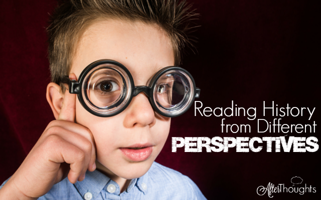 Reading History from Different Perspectives: Why children should read and wrestle with conflicting accounts, and what is gained when they do so.