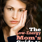 The Low-Energy Mom's Guide to Homeschooling