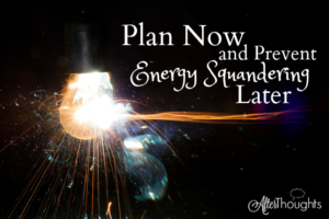 Plan Now and Prevent Energy Squandering Later {a Low-Energy Homeschool Moms Post}