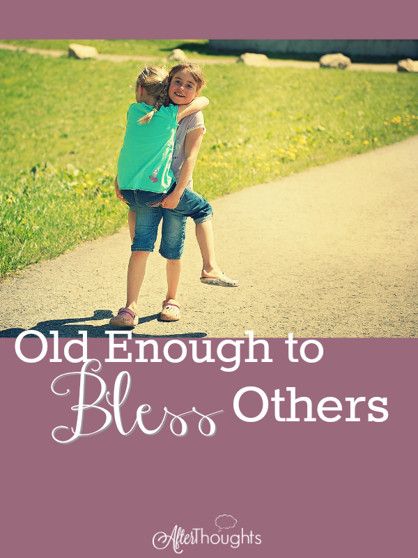 """Your child is old enough to bless others."" I began to bat this around in my brain: what would it look like if I tried to apply this in our home?"