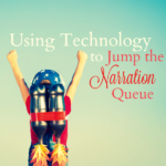 Using Technology to Jump the Narration Queue