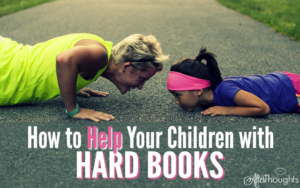 How to Help Your Children with Hard Books