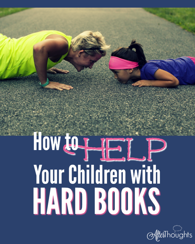 You decided to persevere with a hard book. Good job! But now what? Here are seven ways to help your children progress in a book when the going gets tough.