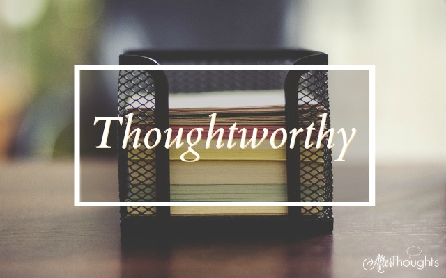 Thoughtworthy