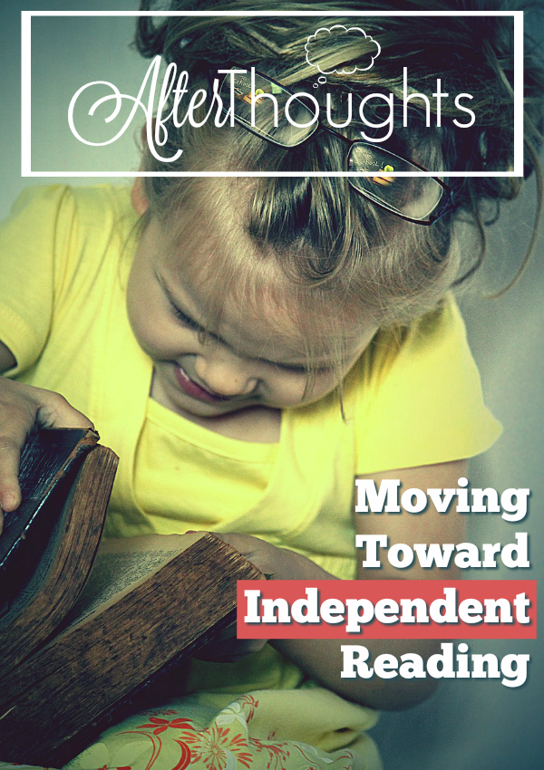 Are you reading all of your child's lessons aloud? Seven thoughts on making a successful move toward independent reading.
