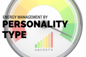 Energy Management by Personality Type (A Low-Energy Mom's Guide Post)