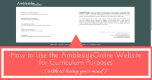 How to Use the AmblesideOnline Website for Curriculum Purposes (Video Tutorial!)