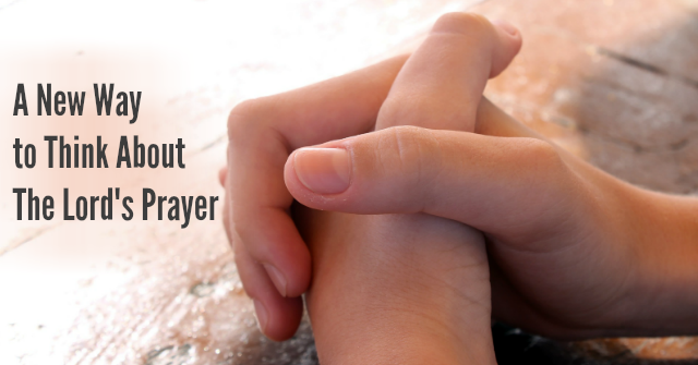 On teaching our children to pray using The Lord's Prayer as a framework of ideas to give our thoughts form and structure.