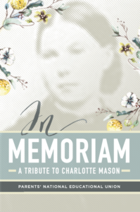 In Memoriam: A Tribute to Charlotte Mason